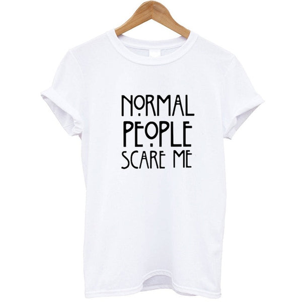 Normal People Scare Me Printed  Tshirt