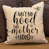 Ain't no hood like Mother Hood Pillow Cover - Pillow