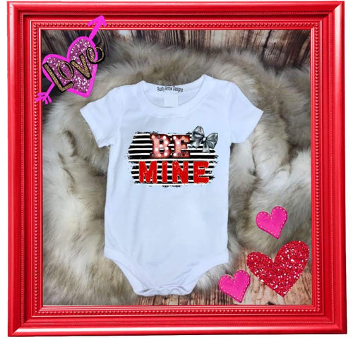 Baby Onesie Be Mine