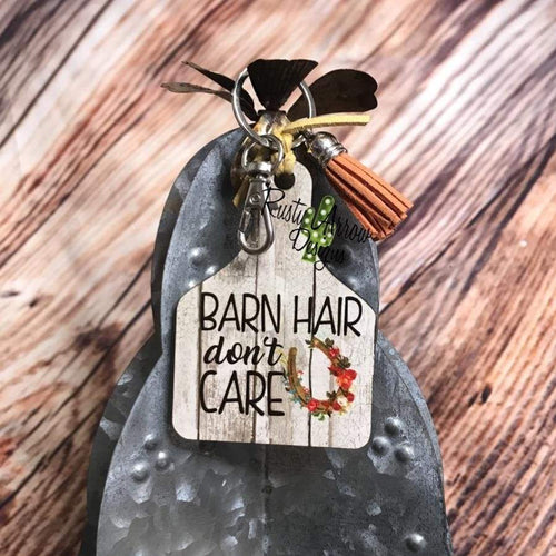 Barn Hair dont Care Livestock Ear Tag Key chain