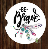 Be Brave Feathers Set of 2 Car Coasters - Car Coasters