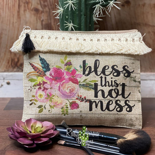 Bless this Hot Mess Makeup Cosmetic Bag