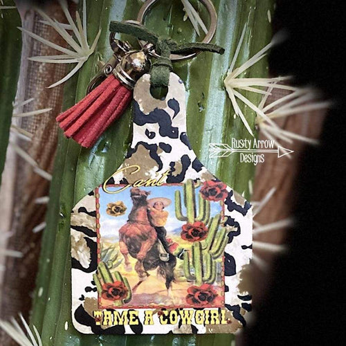 Cant Tame a Cowgirl Livestock Ear Tag Key Chain
