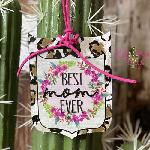 Best Mom Ever Life Rear View Mirror Charm Bag Tag or Christmas Ornament