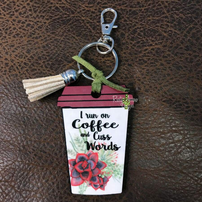 Coffee Cup Key Chains - I run on Coffee & cuss words