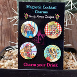 Crazy Bitch Magnetic Cocktail Charms
