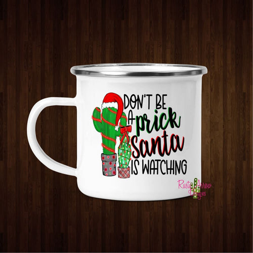 Don't Be a Prick 11oz Metal Camp Coffee Mug - Mug