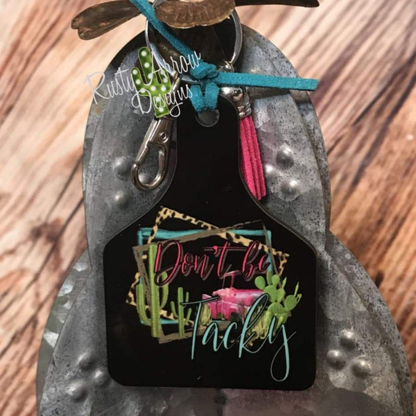 Dont Be Tacky Livestock Ear Tag Key Chain
