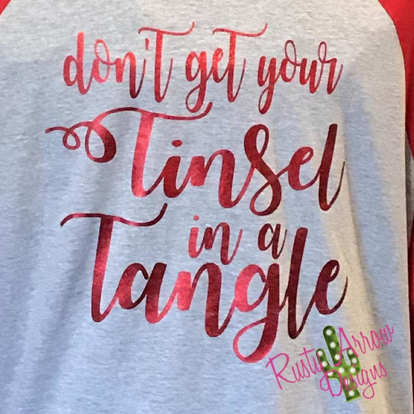 Dont get your Tinsel in a Tangle Raglan Tee