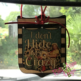 I dont Hide my Crazy Rear View Mirror Charm Bag Tag or Christmas Ornament