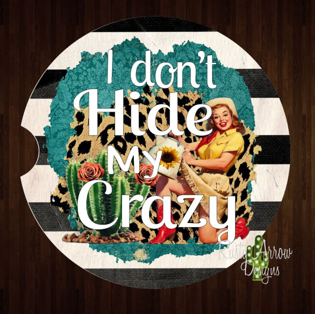 I don't Hide my Crazy Set of 2 Car Coasters - Car Coasters