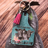 I dont own Cows they Own Me Livestock Ear Tag Key chain
