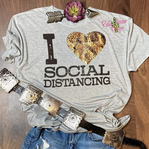 I love Social Distancing Tee - Tee Shirt