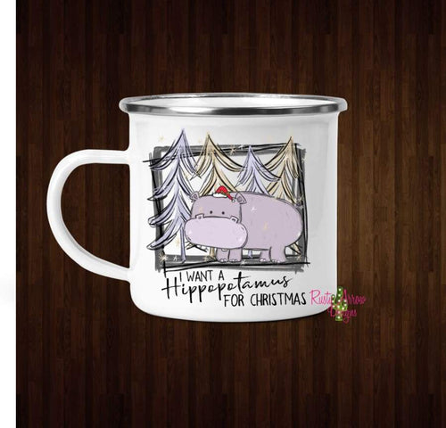 I want a Hippopotamus for Christmas Coffee Mug - 11 oz. Camp Cup Mug Stainless Steel - Mug
