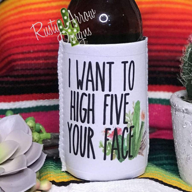 I Want To High Five Your Face 12 oz Koozie - Koozie
