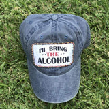 Ill bring the Alcohol Baseball cap