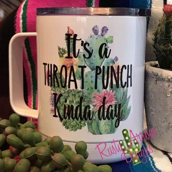 Its a Throat Punch Kinda Day 15oz Stainless Steel Coffee Mug