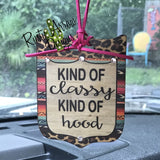 Kind of Classy Kind of Hood Rear View Mirror Charm Bag Tag or Christmas Ornament