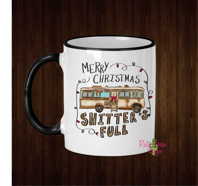 Merry Christmas Shitter Full Coffee Mug - 11 Oz Ceramic mug with black handle - Mug