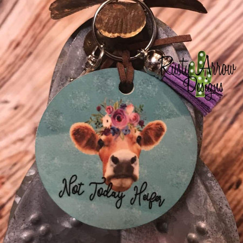 Not Today Heifer Round Wood Key Chain