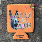 Oh But this Mouth 12oz Regular and Slim neoprene koozie. - Koozie