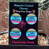 Serape Wine Down Magnetic Cocktail Charms