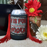 V is for Vodka Fringe Trim 12 oz Koozie - Koozie