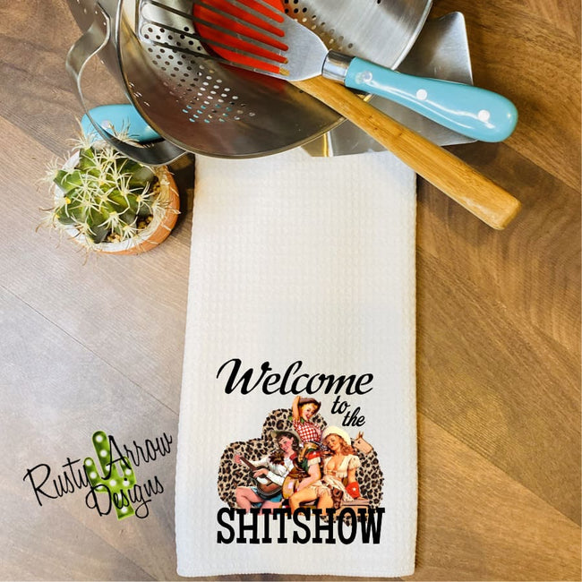 Welcome to the Shitshow Waffle Weave Tea Towel