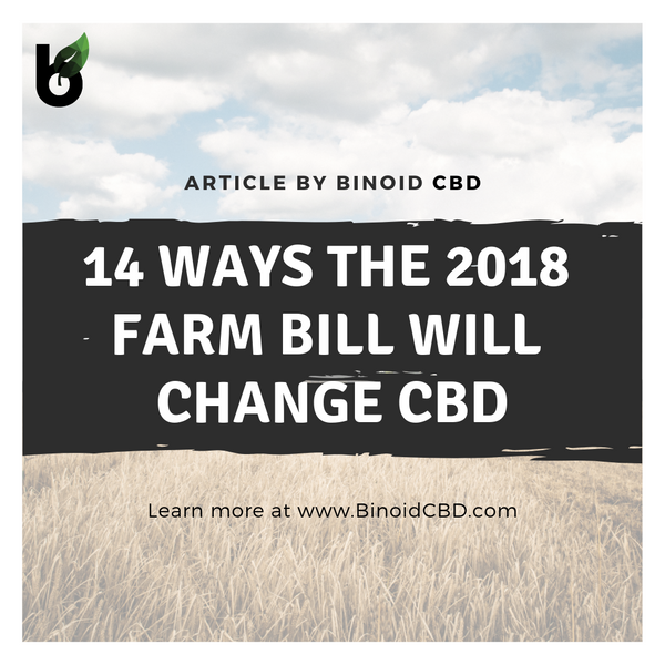 14 Ways The Farm Bill Will Change CBD Forever