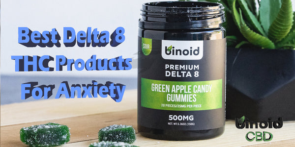 Best Delta 8 THC Products Anxiety Stress Buy Online For Sale Best Price