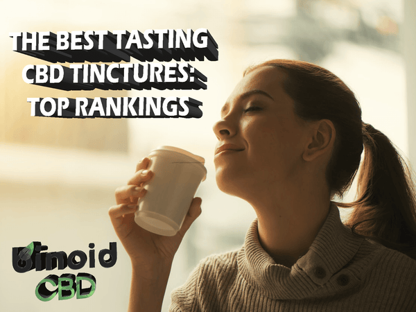 The best tasting CBD oil tinctures review and rankings