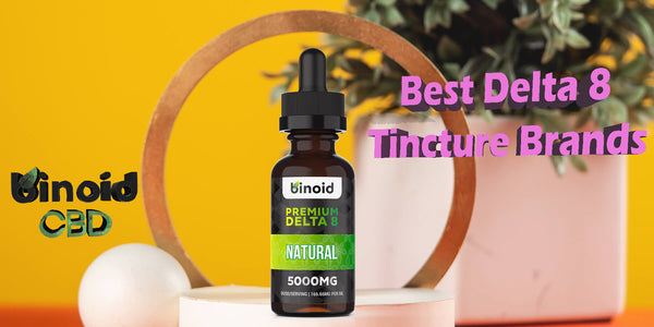 Best Delta 8 THC Tincture Brands Buy Online For Sale Coupon Potency High Strength