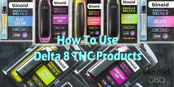 How To Use Delta 8 THC Products