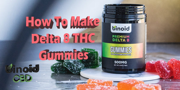 How To Make Delta 8 THC Gummies Best DIY Recipes Dosage Strength Concentrates Tasty Delicious Vegan