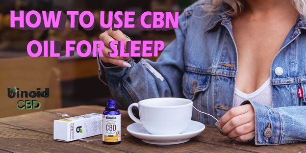 How To Use CBN Oil For Sleep Insomnia