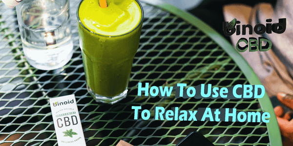 How To Use CBD To Relax At Home Stress Relief