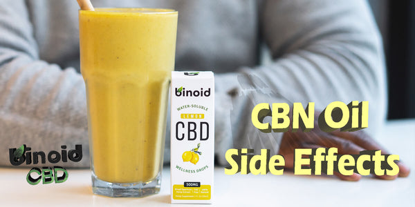 Hemp Cannabinol CBN Oil Side Effects Dizziness Vomiting Stomach Sick