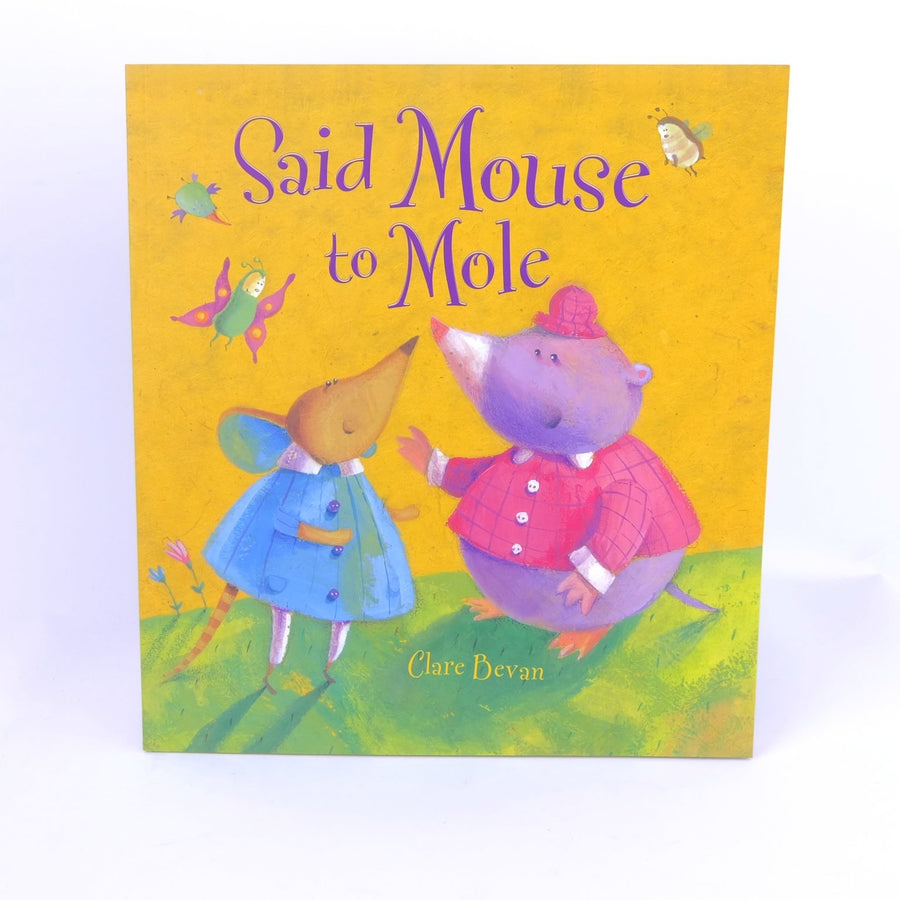 Said Mouse To Mole