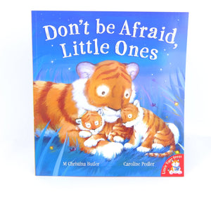 Don't Be Afraid Little Ones