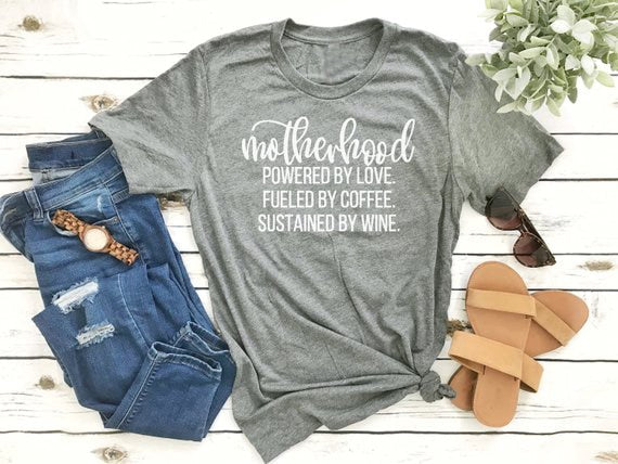 Motherhood Powered By Love Coffee & Wine Shirt