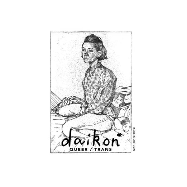 daikon* Issue #3 | Queer/ Trans