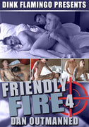 GAY DVD - Friendly Fire 4: Dan Outmanned - Active Duty