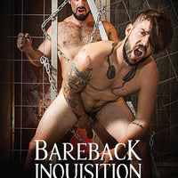 GAY DVD - Bareback Inquisition - BROMO Bareback