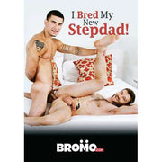 GAY DVD - I Bred My New Stepdad - BROMO Bareback