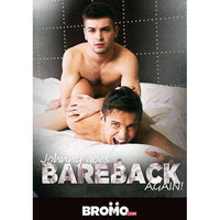 GAY DVD - Johnny Goes Bareback AGAIN! - BROMO Bareback