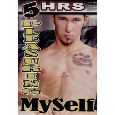 GAY DVD - Pleasuring Myself - 5 Hour