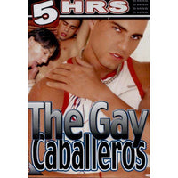 GAY DVD - The Gay Caballeros - 5 Hour