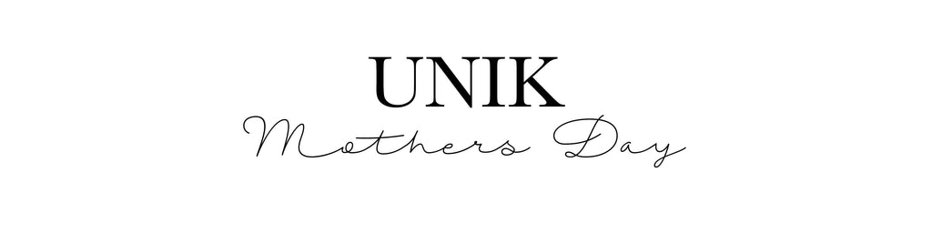 UNIK mother's Day