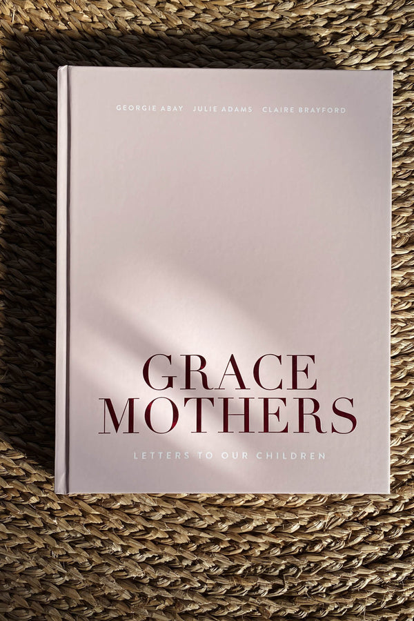 Grace Mothers : Letters to our Children