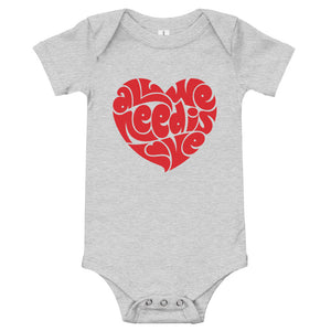 All We Need Is Love Baby Onesie | Toddler Top